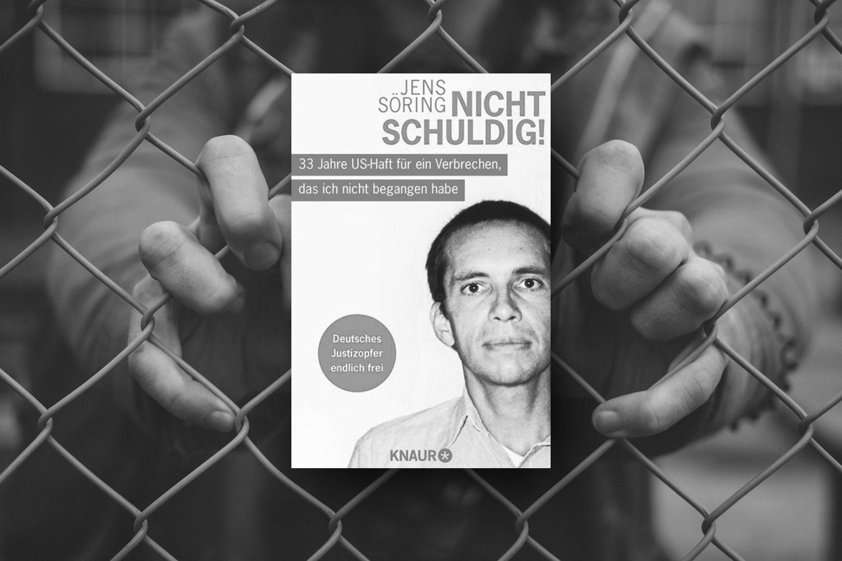 Literaturbesprechung: »Nicht schuldig! 33 Jahre US-Haft für ein Verbrechen, das ich nicht begangen habe« von Jens Söring