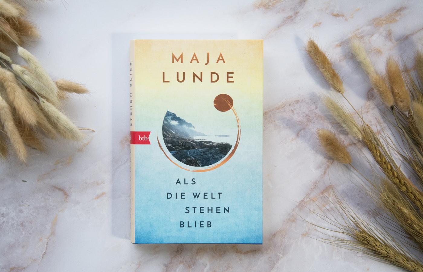 »Als die Welt stehen blieb« von Maja Lunde