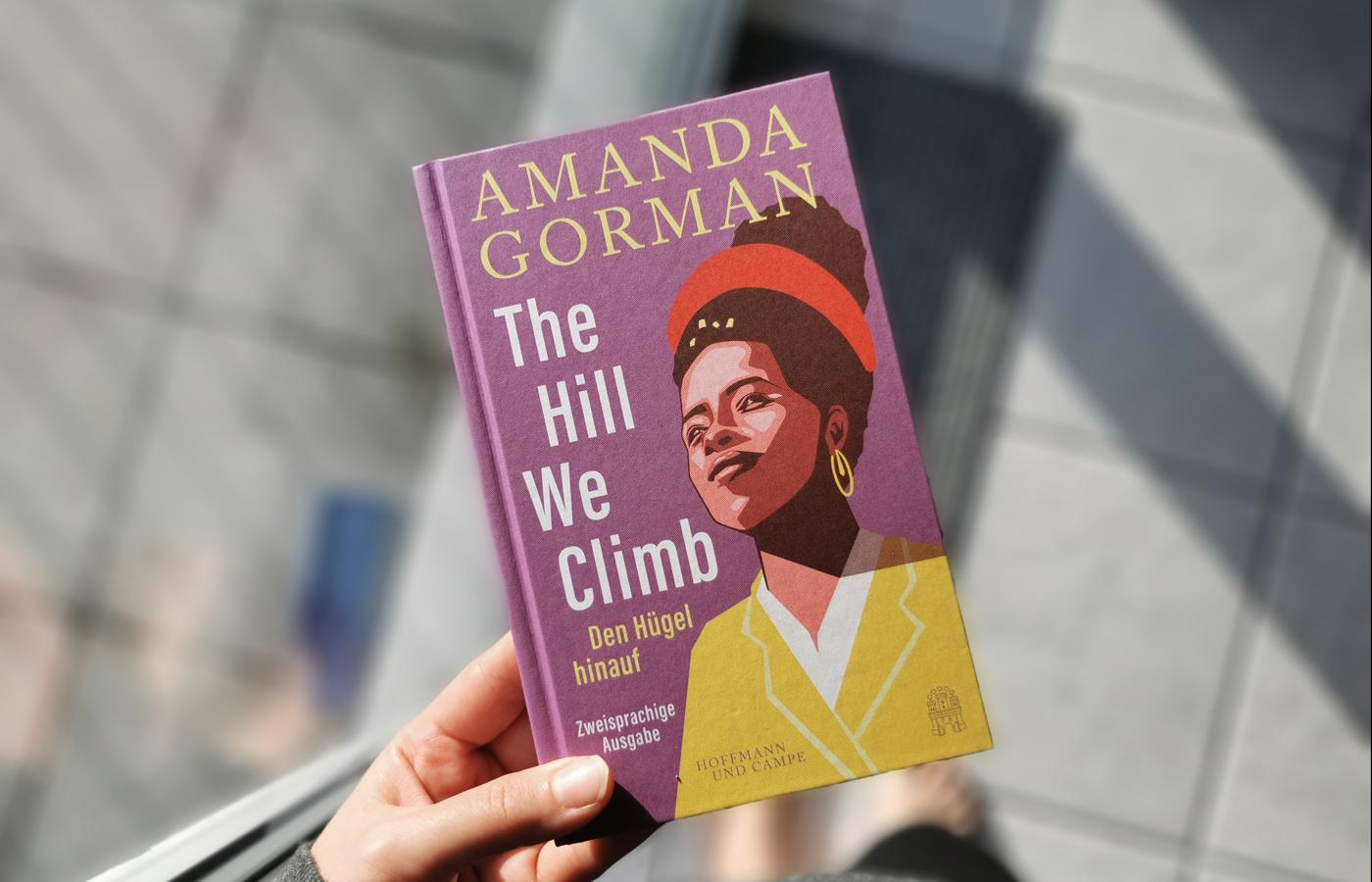 »The Hill We Climb – Den Hügel hinauf«  von Amanda Gorman
