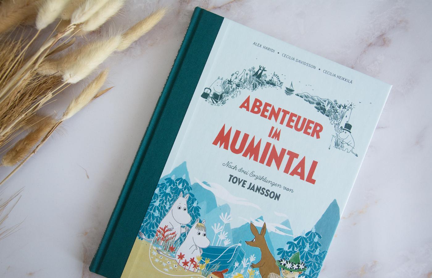 »Abenteuer im Mumintal« von Alex Haridi & Cecilia Davidsson Nach drei Erzählungen von Tove Jansson