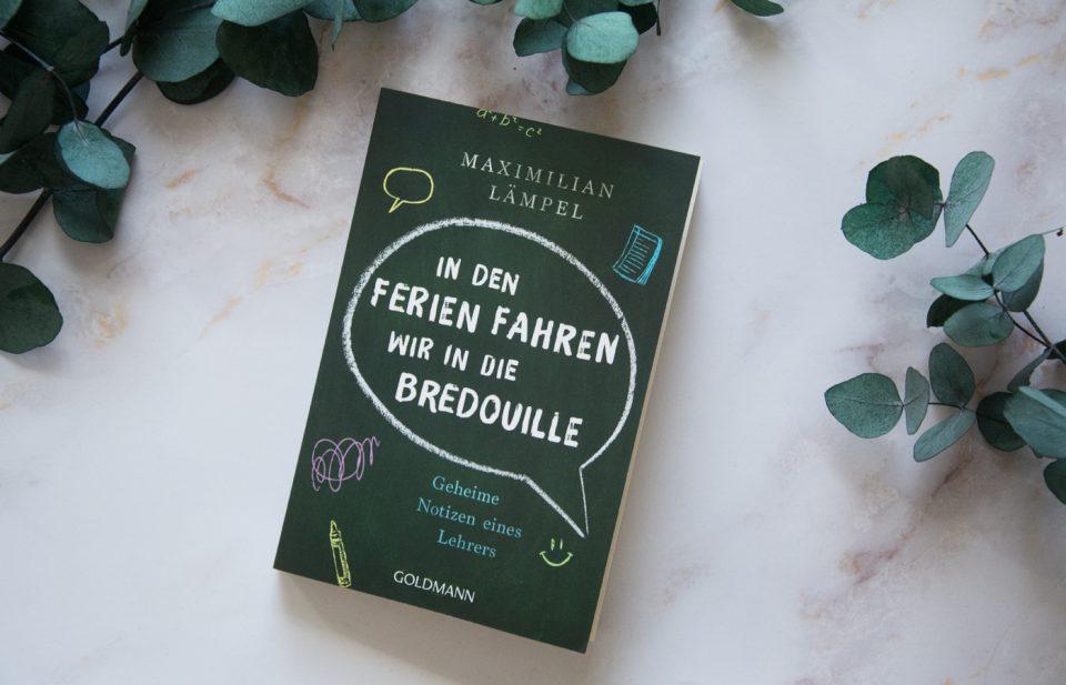 »In den Ferien fahren wir in die Bredouille – Geheime Notizen eines Lehrers« von Maximilian Lämpel